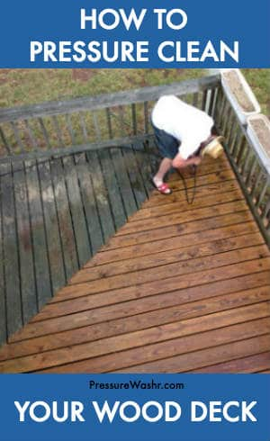 How to pressure clean your wood deck