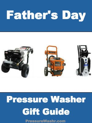 Father's Day Pressure Washer Gift Guide