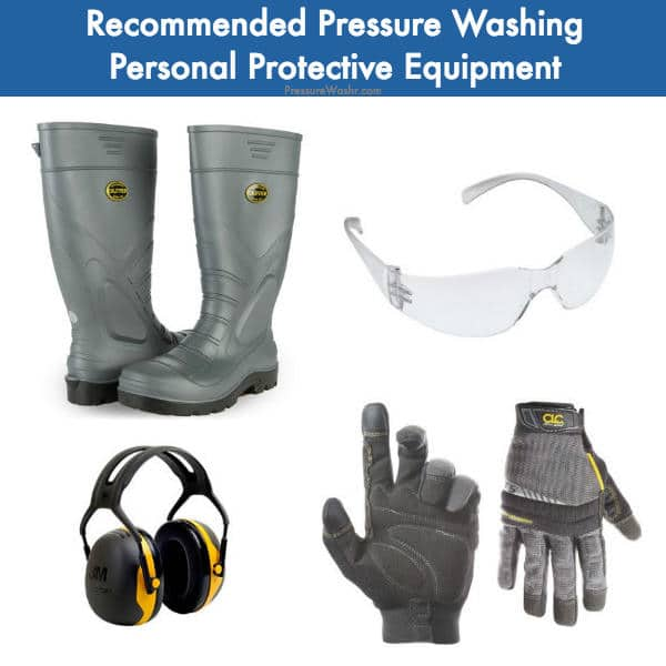 Recommended Pressure Washing Personal Protective Equipment