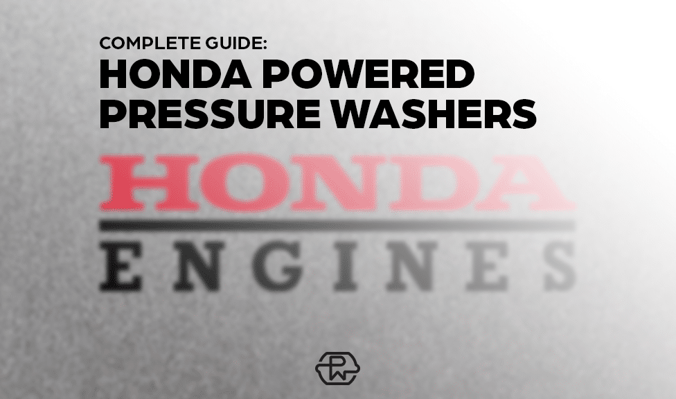 The Complete Guide To Honda Powered Pressure Washers