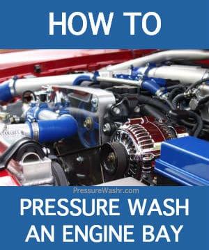 How to pressure wash engine bay