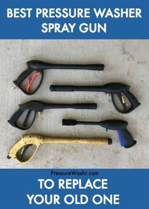 Best Pressure Washer Spray Gun
