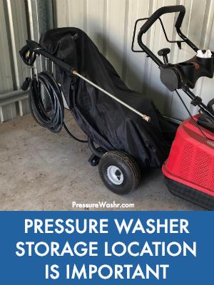 Pressure washer storage location is important