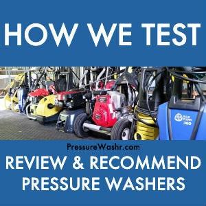 How PressureWashr Tests and Recommends Pressure Washers 1