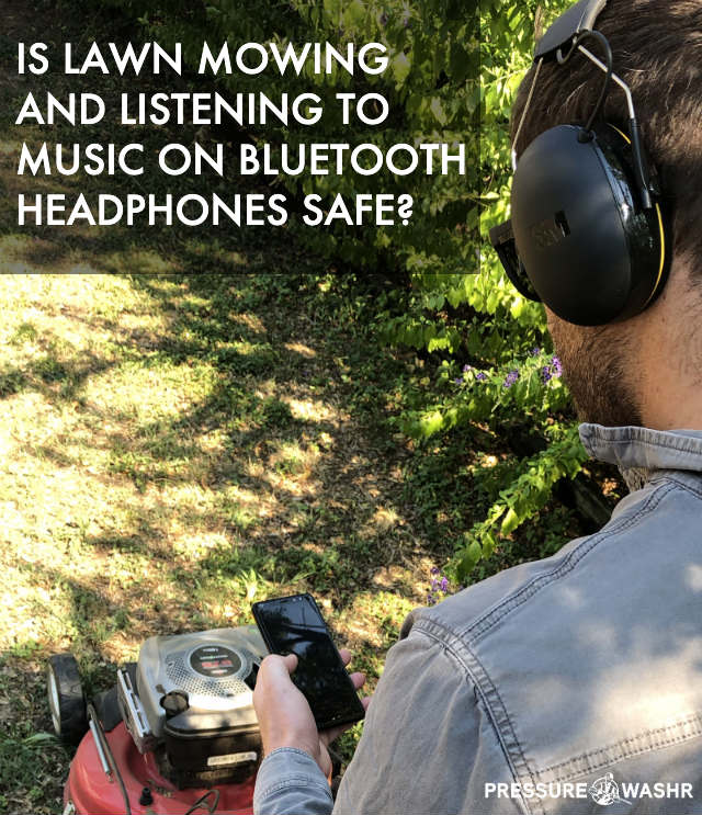 Safety of lawn mowing and wearing bluetooth headphones