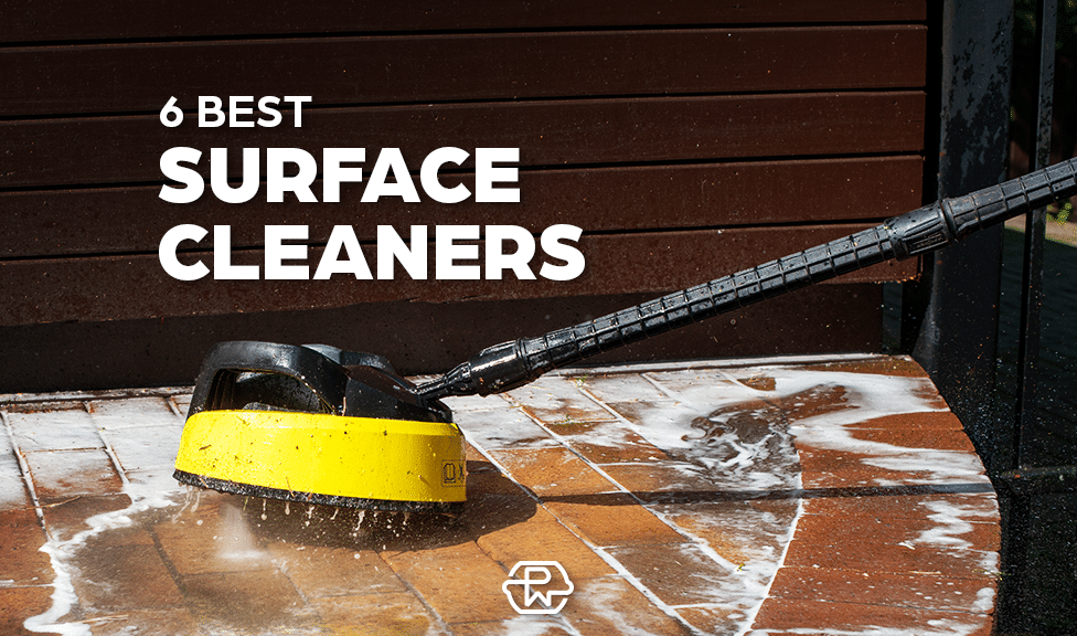 6 Best Pressure Washer Surface Cleaners